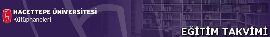 Hacettepe Üniversitesi Kütüphaneleri Eğitim Takvimi